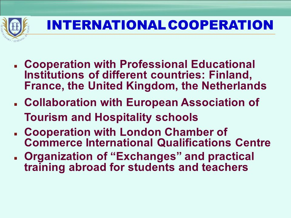 INTERNATIONAL COOPERATION Cooperation with the Professional EDUPOLY Centre (Finland) Participation in following projects : - Resource centre managemen
