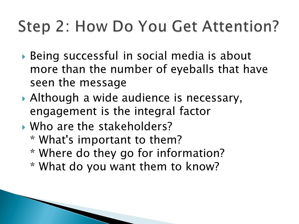 Being successful in social media is about more than the number of eyeballs that have seen the message Although a wide audience is necessary, engagement is the integral factor Who are the stakeholders.