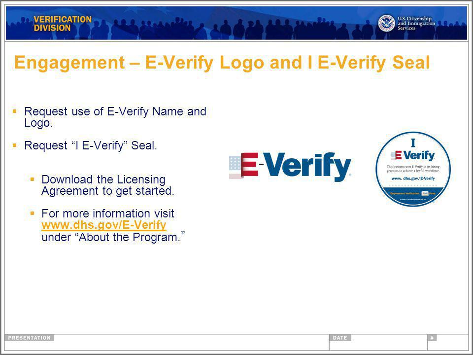 Engagement – E-Verify Logo and I E-Verify Seal Request use of E-Verify Name and Logo.