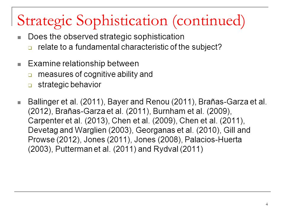 Strategic Sophistication (continued) Does the observed strategic sophistication relate to a fundamental characteristic of the subject.