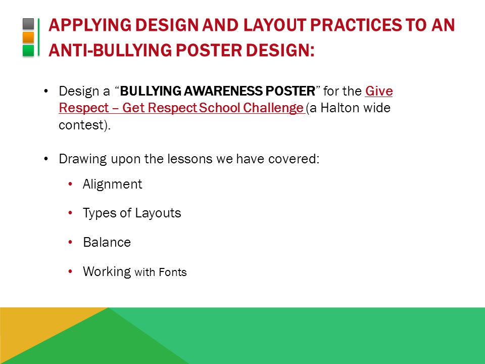 APPLYING DESIGN AND LAYOUT PRACTICES TO AN ANTI-BULLYING POSTER DESIGN : Contest Prizes: 1 st Prize: $1,500 2 nd Prize: $1,000 3 rd Prize: $500