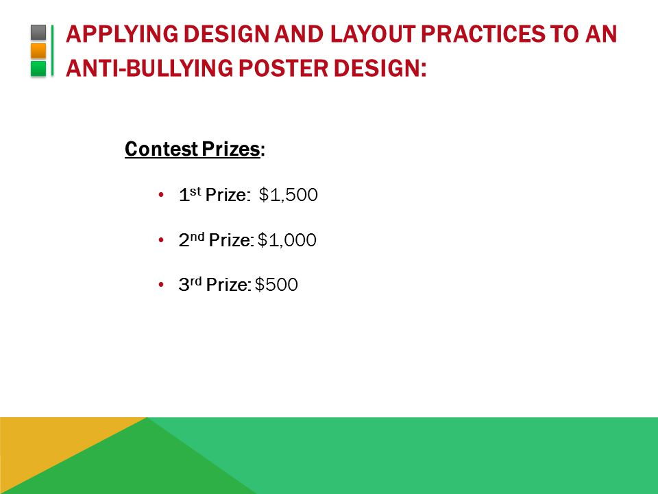 APPLYING DESIGN AND LAYOUT PRACTICES TO AN ANTI-BULLYING POSTER DESIGN : 7 Assignment Requirements: 1.Prepare a poster with a message answering the question: What can students do to create a respectful positive environment to prevent bullying?