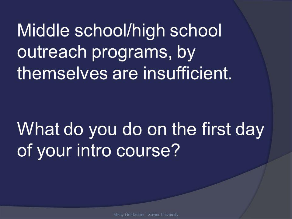 Middle school/high school outreach programs, by themselves are insufficient.