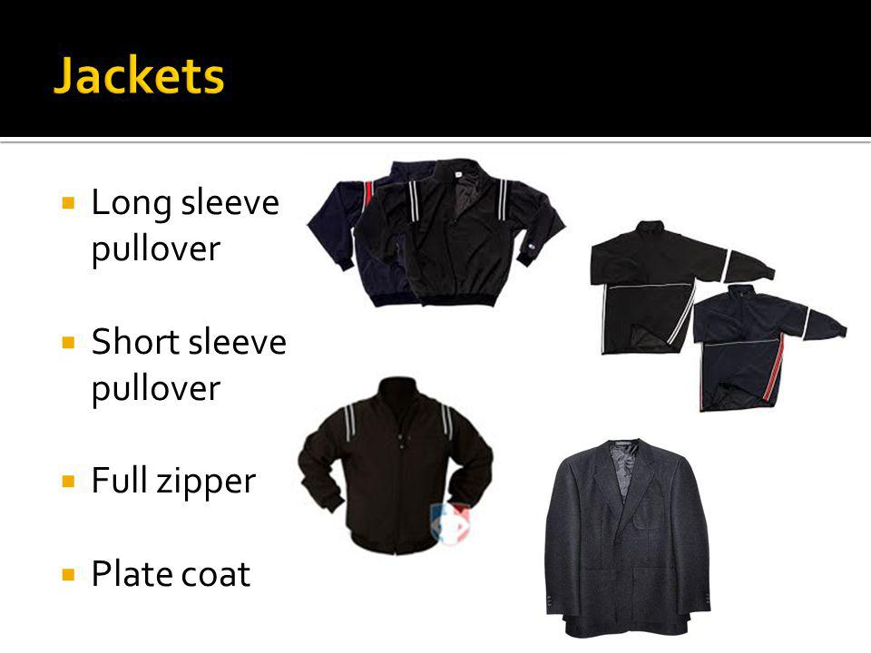 Long sleeve pullover Short sleeve pullover Full zipper Plate coat