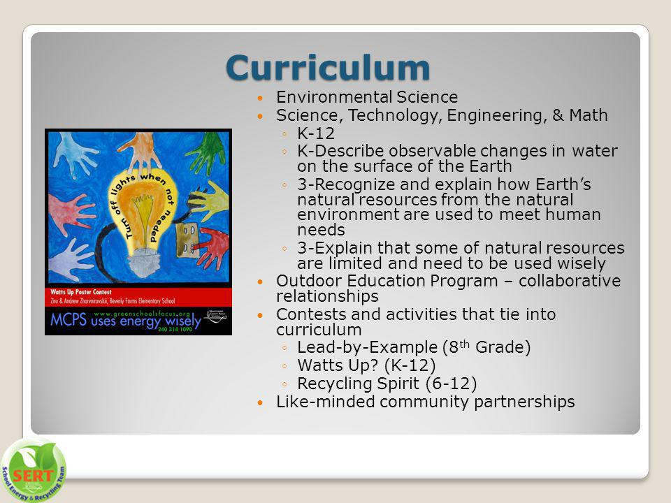 Curriculum Environmental Science Science, Technology, Engineering, & Math K-12 K-Describe observable changes in water on the surface of the Earth 3-Re