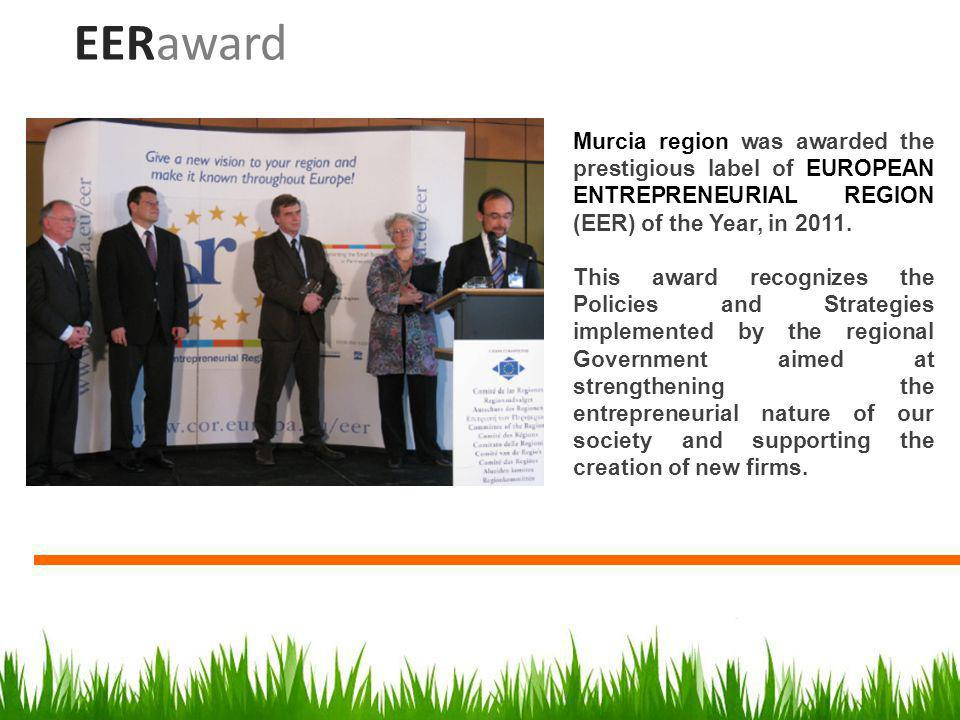 EERaward Murcia region was awarded the prestigious label of EUROPEAN ENTREPRENEURIAL REGION (EER) of the Year, in 2011.