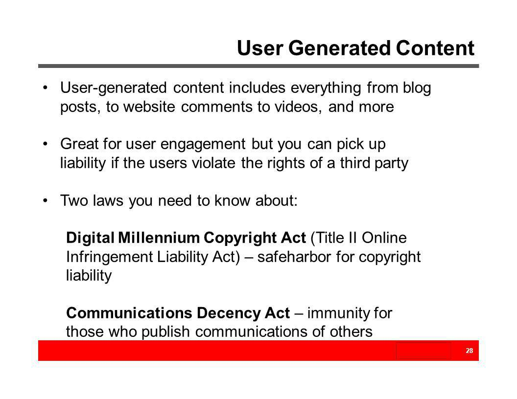 User Generated Content 28 User-generated content includes everything from blog posts, to website comments to videos, and more Great for user engagemen