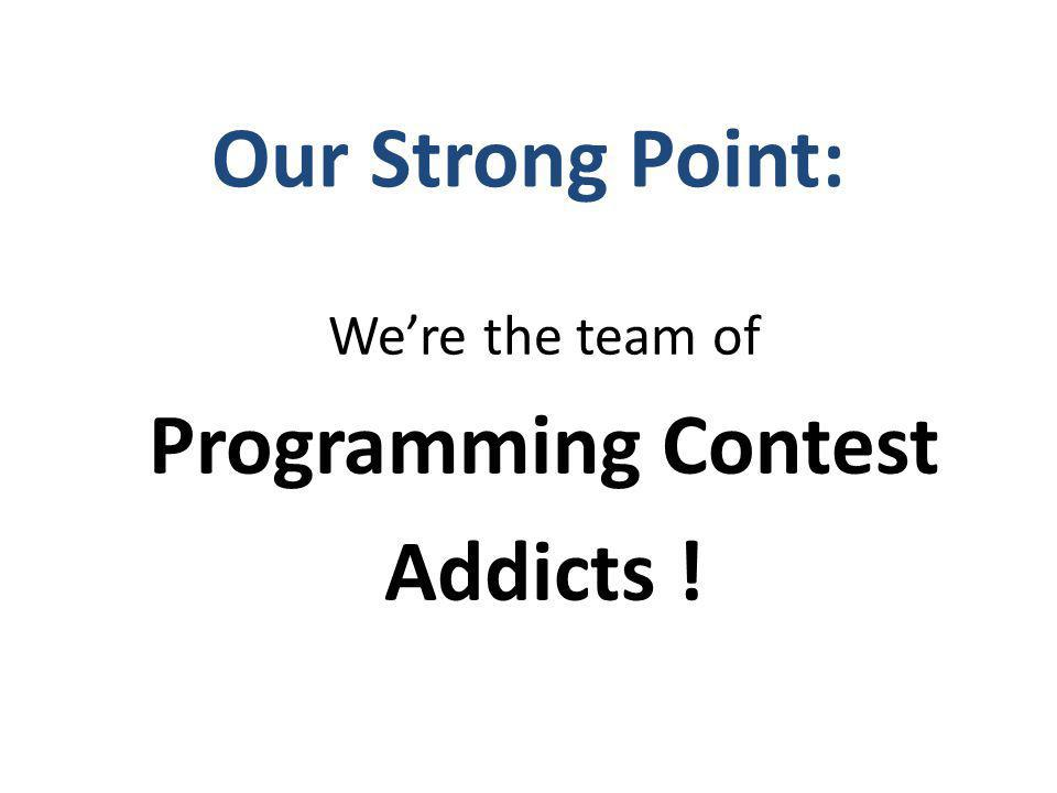 Were the team of Programming Contest Addicts !