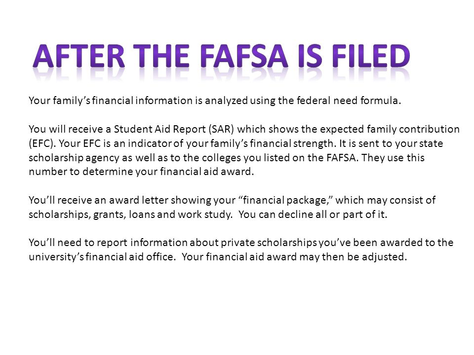 Your familys financial information is analyzed using the federal need formula.