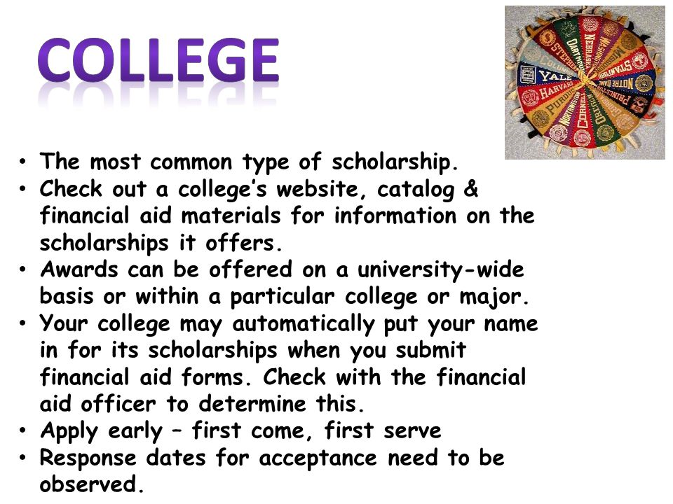 The most common type of scholarship.
