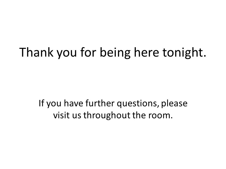 Thank you for being here tonight.
