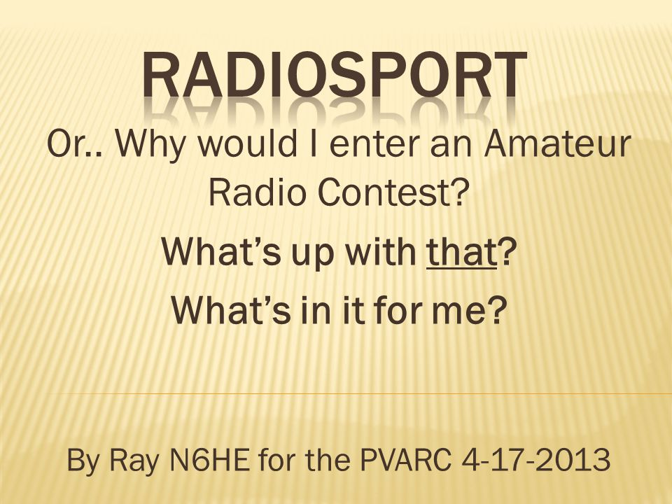 Learn about Propagation and the real world: See if the platitudes are real Cant work em if you cant hear em … TRUE Life is too short for QRP… for this purpose: probably CW will get through when voice cant …TRUE You have to have a 1.2 or less SWR to get out … FALSE 10M is only open during the day … Not always