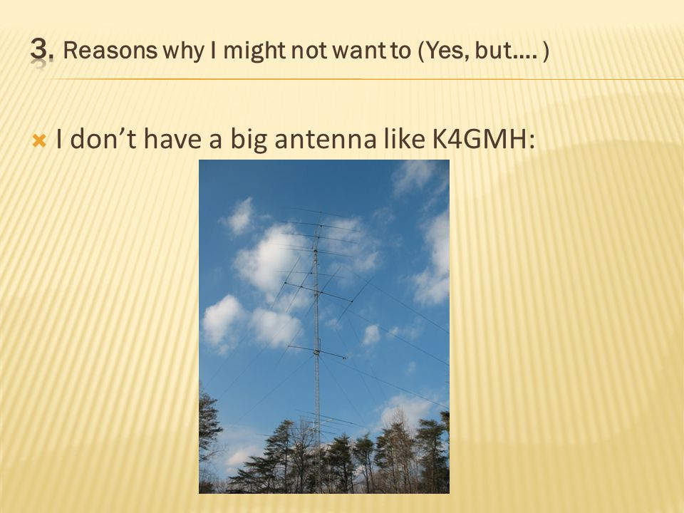 I dont have a REALLY big antenna:
