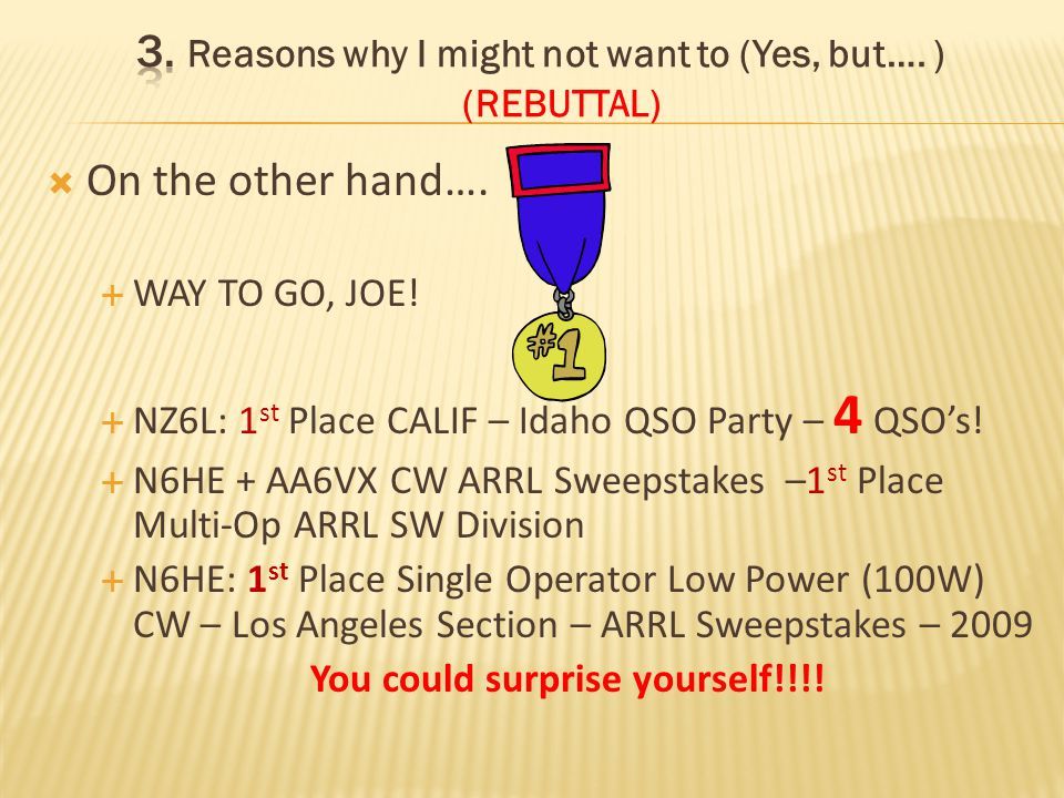 On the other hand…. NZ6L: 1 st Place CALIF – Idaho QSO Party – .
