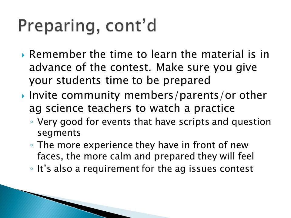 Remember the time to learn the material is in advance of the contest.