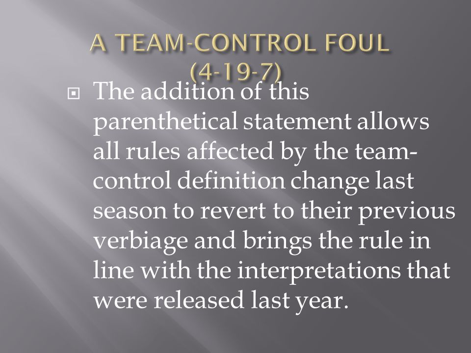 The addition of this parenthetical statement allows all rules affected by the team- control definition change last season to revert to their previous