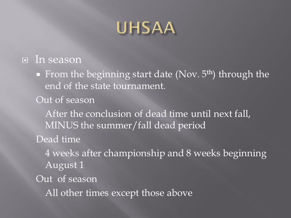 In season From the beginning start date (Nov. 5 th ) through the end of the state tournament. Out of season After the conclusion of dead time until ne