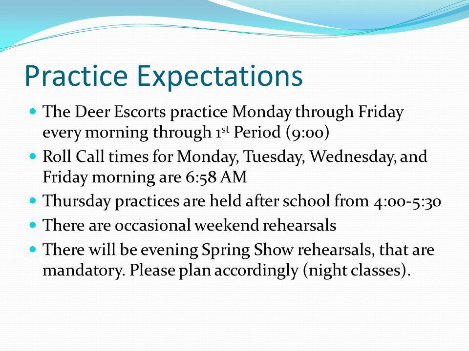 Performance Expectations Drill Team is a YEAR-ROUND activity Summer Line Camp (August) Football Season (August – November) Contest Season (December – March) Spring Show (March – April/May) Attend ALL Varsity football games and ALL contests!.