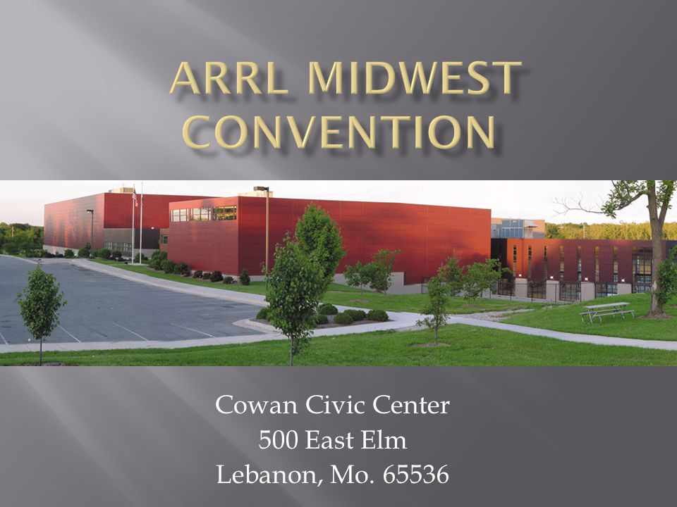 Cowan Civic Center 500 East Elm Lebanon, Mo. 65536