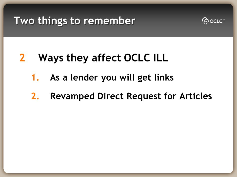 License Management facility Tell OCLC KB which collections and titles are licensed for ILL Provide any instructions/restrictions when lending your licensed content Print and Send Print and Scan