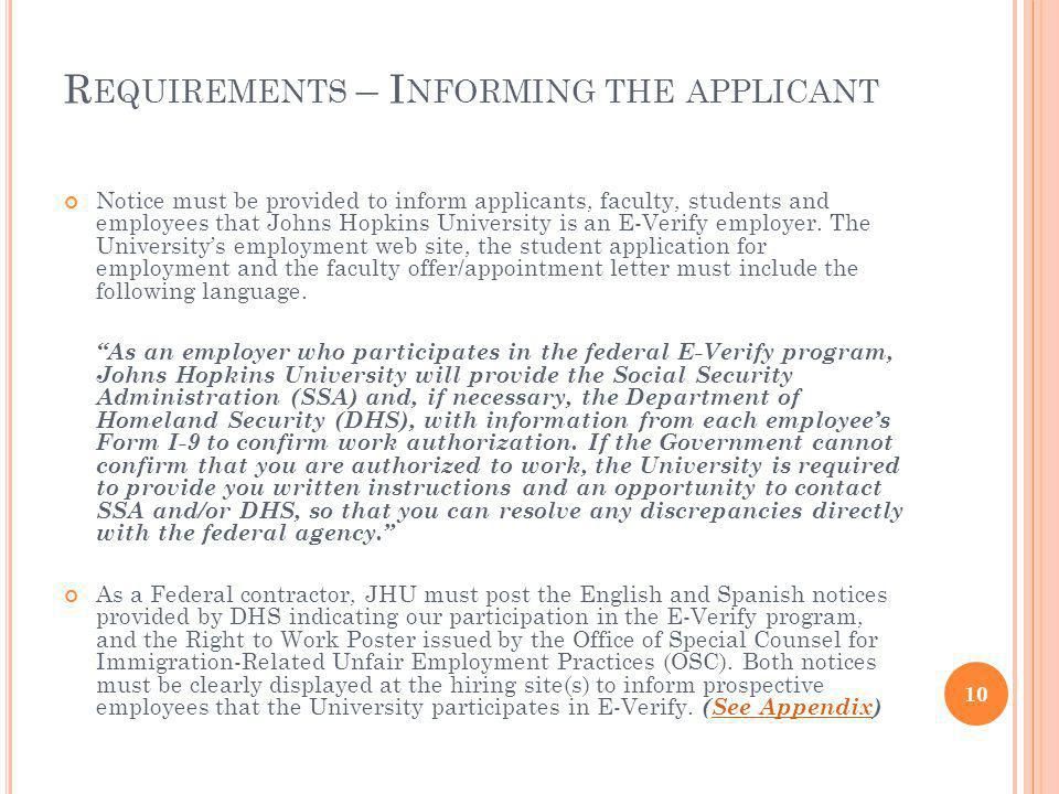 R EQUIREMENTS – I NFORMING THE APPLICANT Notice must be provided to inform applicants, faculty, students and employees that Johns Hopkins University is an E-Verify employer.