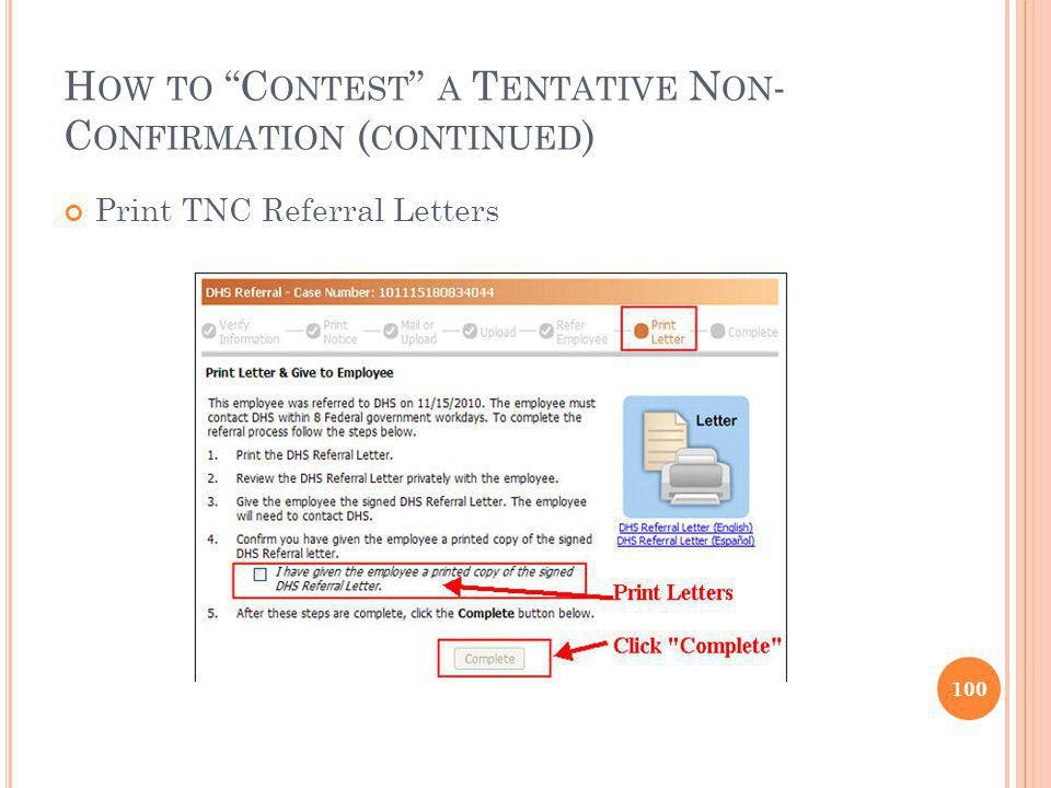 H OW TO C ONTEST A T ENTATIVE N ON - C ONFIRMATION ( CONTINUED ) Print TNC Referral Letters 100