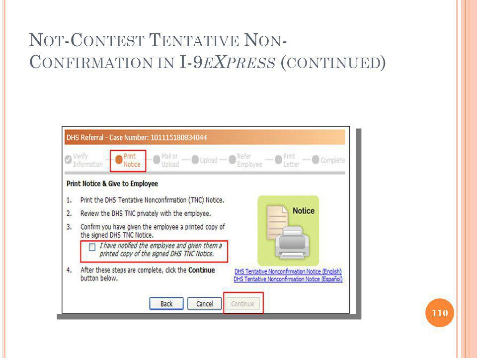 N OT -C ONTEST T ENTATIVE N ON - C ONFIRMATION IN I-9 E X PRESS ( CONTINUED ) 110