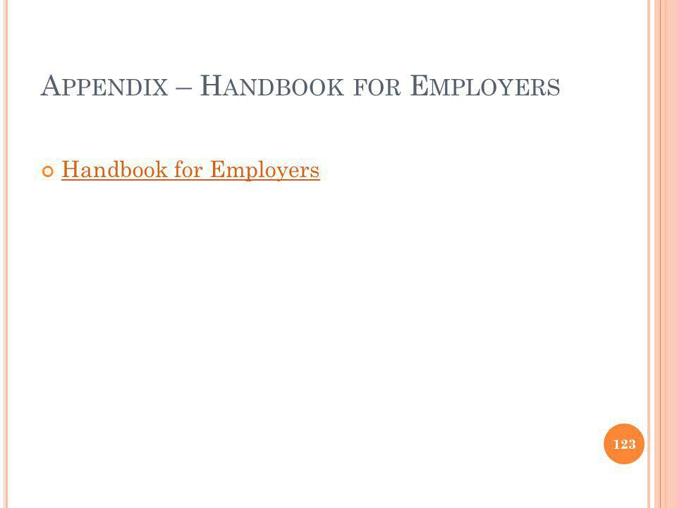 A PPENDIX – H ANDBOOK FOR E MPLOYERS Handbook for Employers 123