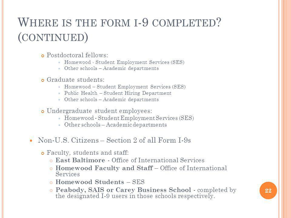 W HERE IS THE FORM I -9 COMPLETED .