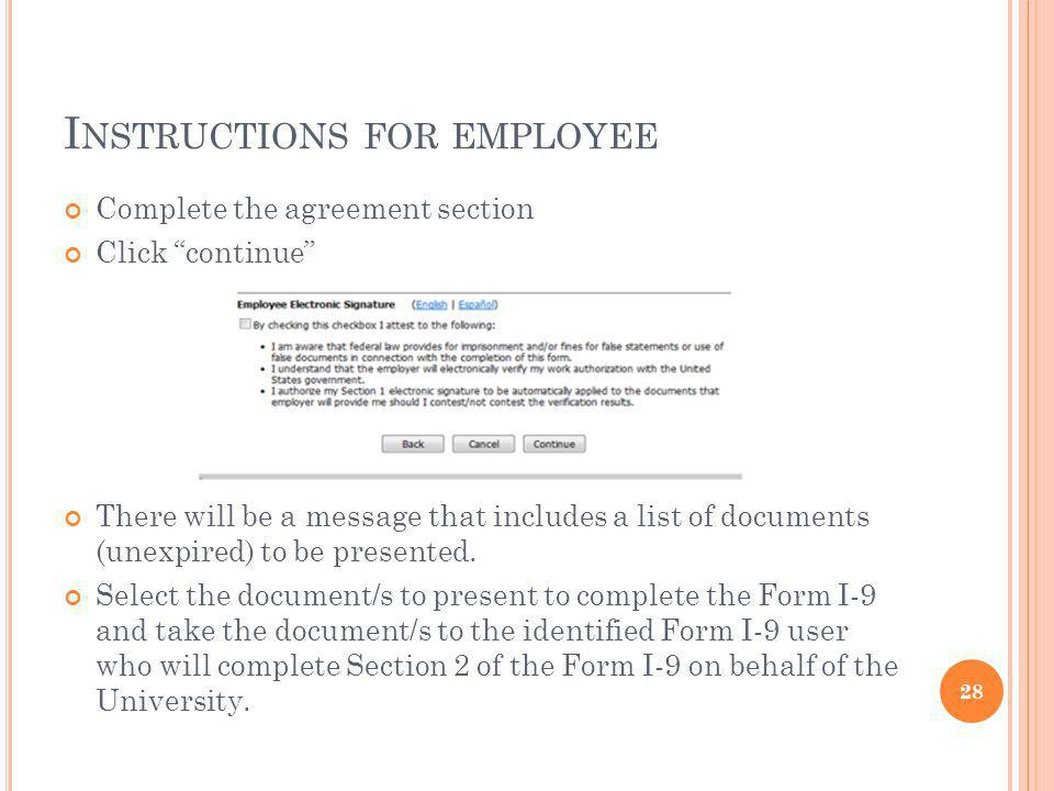I NSTRUCTIONS FOR EMPLOYEE Complete the agreement section Click continue There will be a message that includes a list of documents (unexpired) to be presented.