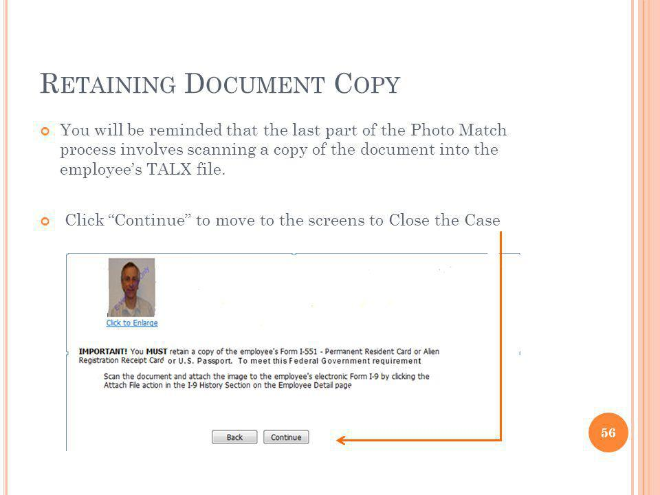 R ETAINING D OCUMENT C OPY You will be reminded that the last part of the Photo Match process involves scanning a copy of the document into the employees TALX file.