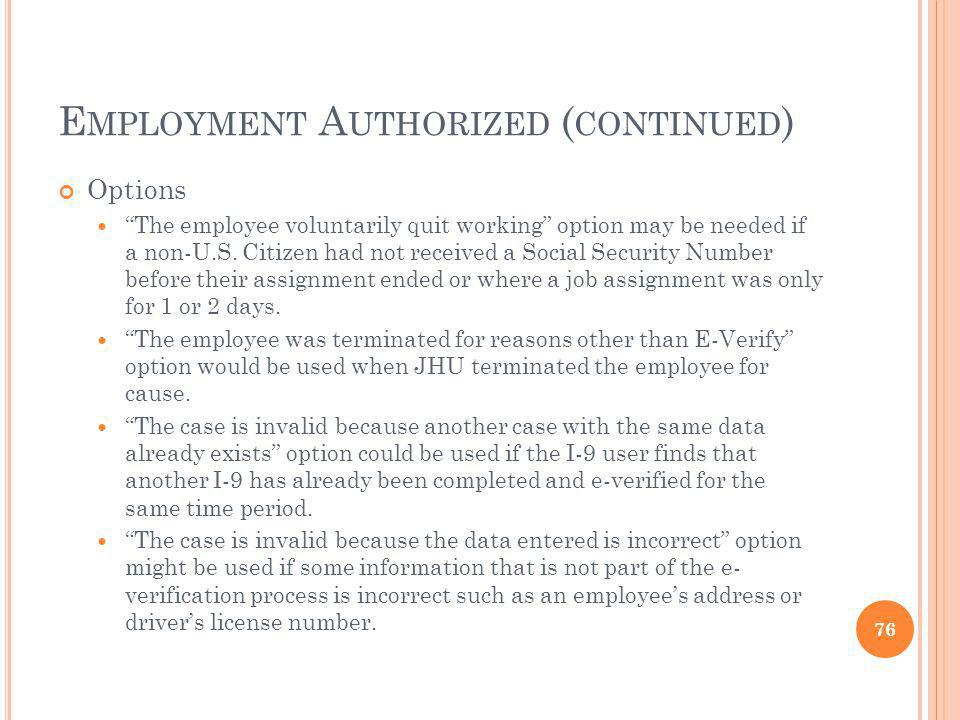 E MPLOYMENT A UTHORIZED ( CONTINUED ) Options The employee voluntarily quit working option may be needed if a non-U.S.