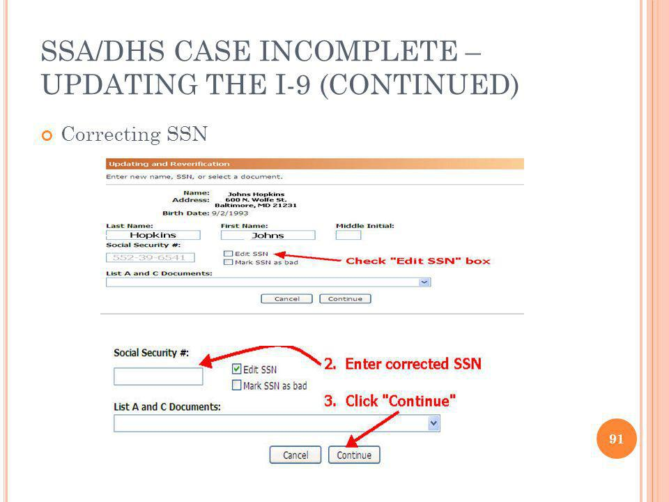 SSA/DHS CASE INCOMPLETE – UPDATING THE I-9 (CONTINUED) Correcting SSN 91