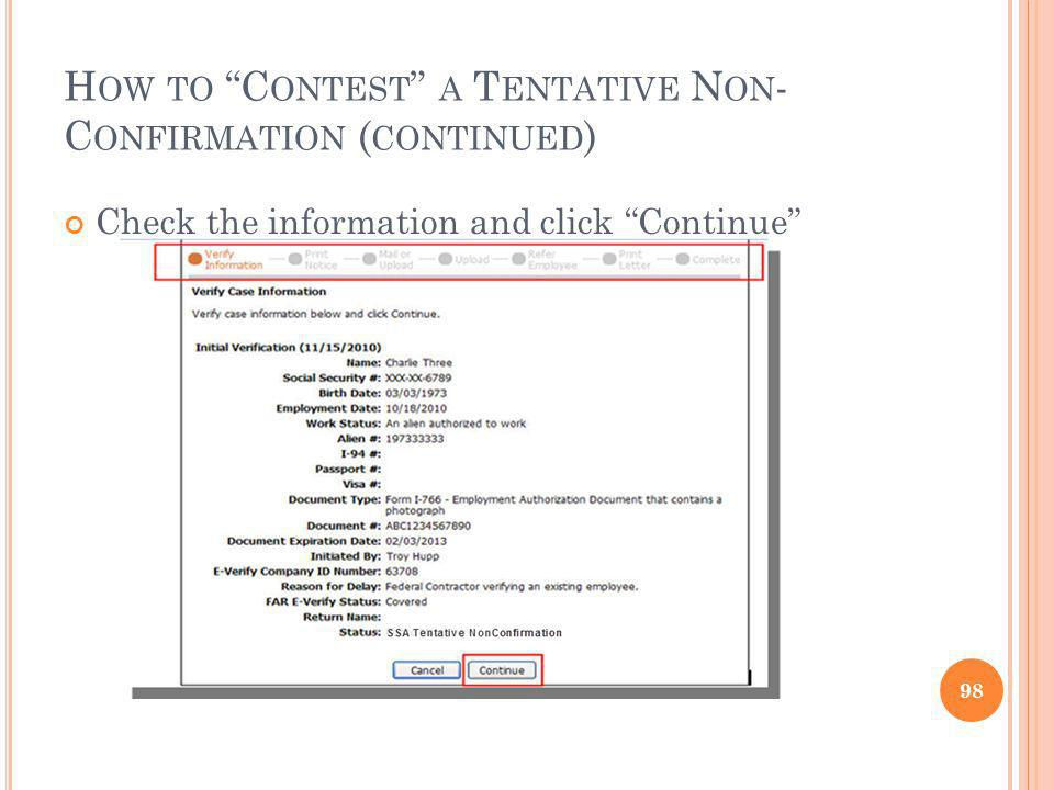 H OW TO C ONTEST A T ENTATIVE N ON - C ONFIRMATION ( CONTINUED ) 98 Check the information and click Continue