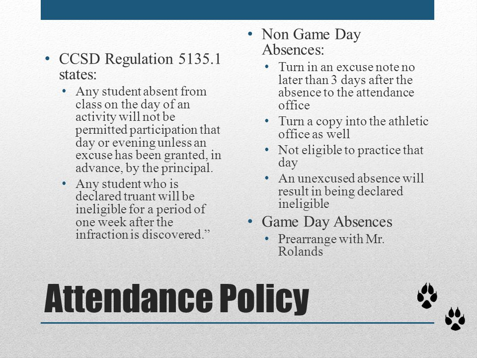 Attendance Policy CCSD Regulation 5135.1 states: Any student absent from class on the day of an activity will not be permitted participation that day