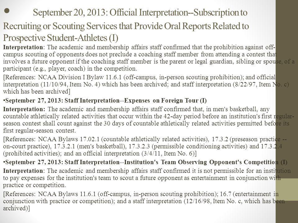September 27, 2013: Staff Interpretation--Contact with a Prospective Student-Athlete who Repeats Junior Year (I) Interpretation: The academic and membership affairs staff confirmed that, in sports other than basketball, off-campus, in-person contact may be made with a prospective student-athlete beginning July 1 (subject to recruiting calendar restrictions) following completion of his or her junior year (or the applicable date within the sport) even if he or she will repeat the junior year; however, once the prospective student-athlete begins classes as a junior for the following academic year, no further contact may occur until July 1 following the academic year (or the applicable date within the sport) or the first day of classes of his or her senior year, whichever is earlier.