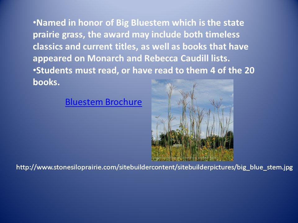 Named in honor of Big Bluestem which is the state prairie grass, the award may include both timeless classics and current titles, as well as books tha