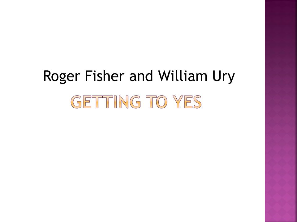 Roger Fisher and William Ury