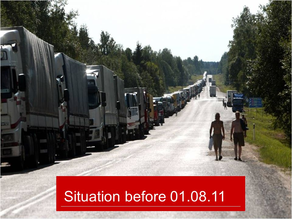 20.05 girf - 2010 - dokumendi nimi Situation before 01.08.11 Long queues at the borders – up to 5-6 days Unlegal sale of places in queue Insufficient conditions for drivers, who had to wait for long period Garbage and pollution problems Traffic safety problems Insufficient security of the trucks and goods Drivers were unable to manage their work and rest time Profit loss for owners of the goods and carriers