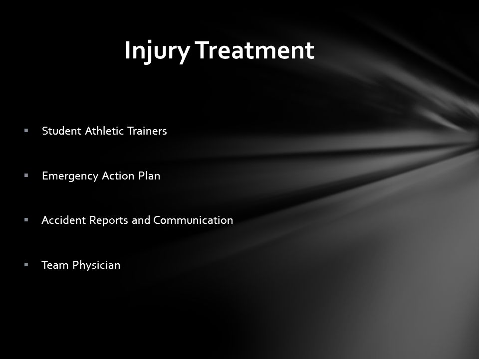 Injury Treatment Student Athletic Trainers Emergency Action Plan Accident Reports and Communication Team Physician