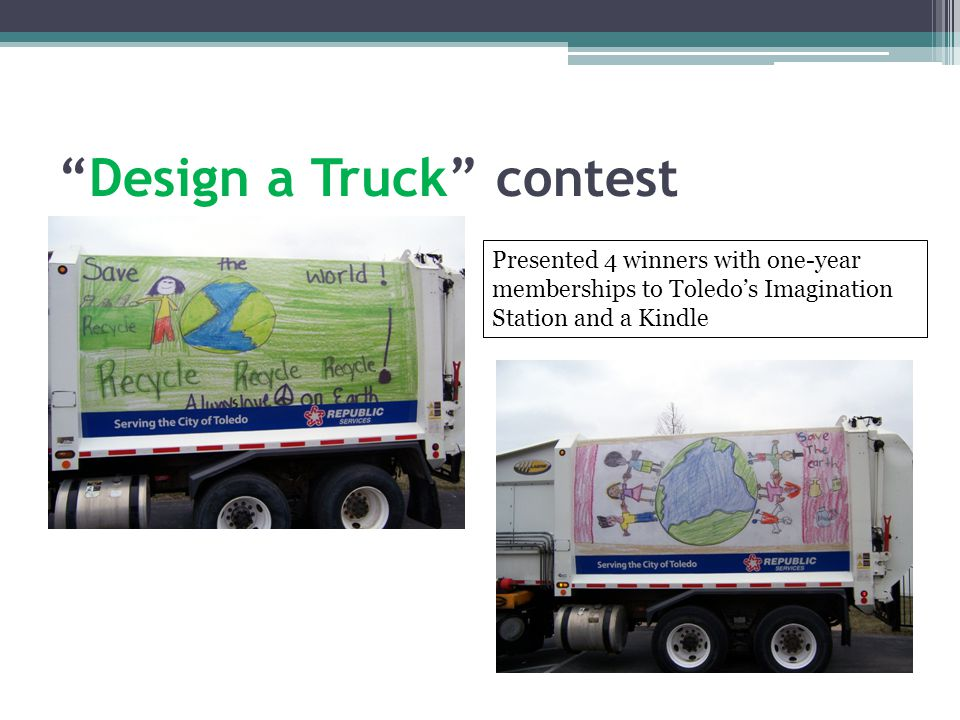 Design a Truck contest Presented 4 winners with one-year memberships to Toledos Imagination Station and a Kindle