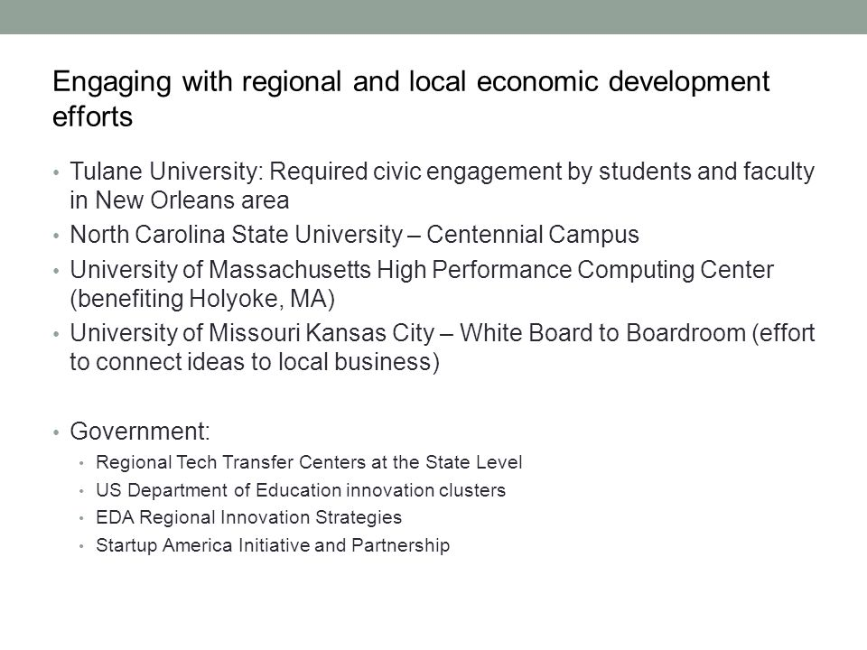 Engaging with regional and local economic development efforts Tulane University: Required civic engagement by students and faculty in New Orleans area