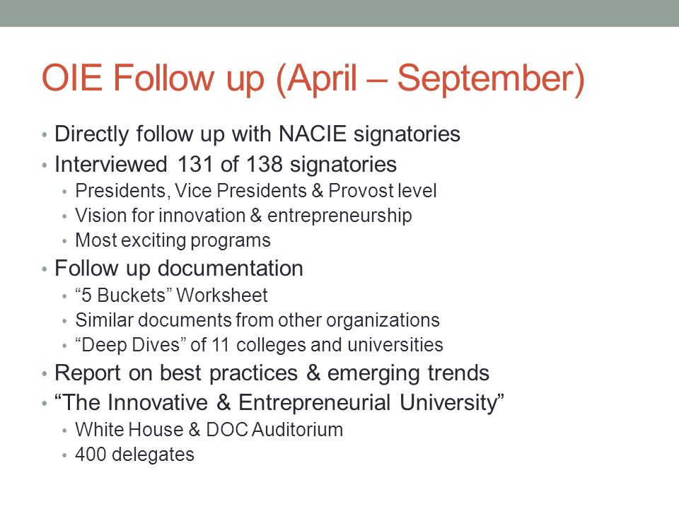 OIE Follow up (April – September) Directly follow up with NACIE signatories Interviewed 131 of 138 signatories Presidents, Vice Presidents & Provost l