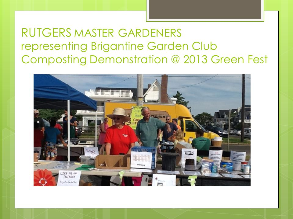 RUTGERS MASTER GARDENERS representing Brigantine Garden Club Composting Demonstration @ 2013 Green Fest