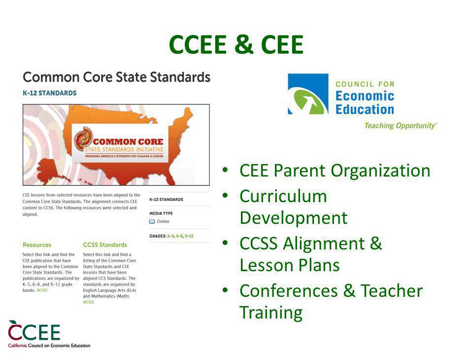 CCEE & CEE CEE Parent Organization Curriculum Development CCSS Alignment & Lesson Plans Conferences & Teacher Training