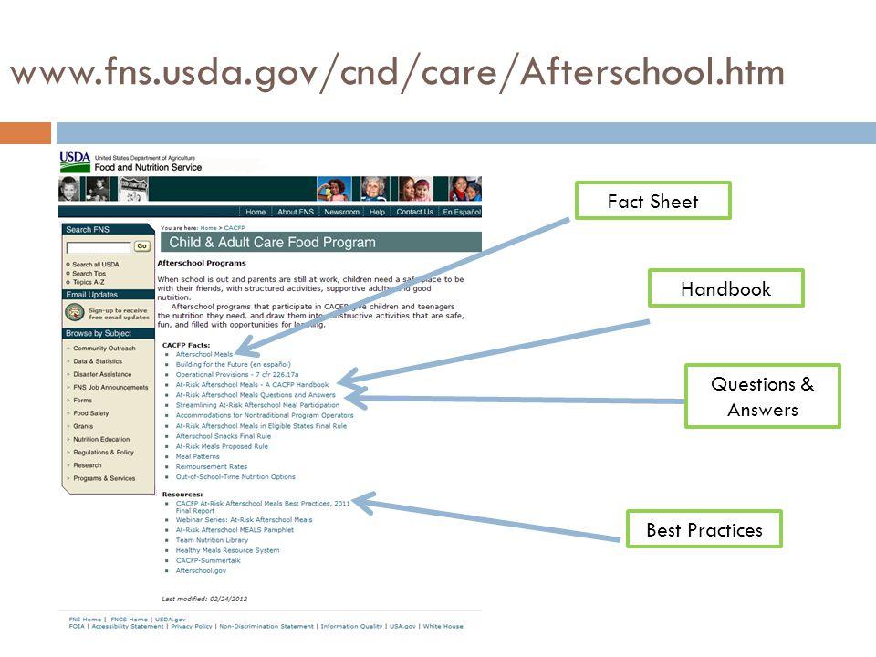 At-Risk Afterschool Meal Handbook http://www.fns.usda.gov/cnd/care/Publications/pdf/At-Risk_Afterschool_Handbook.pdf