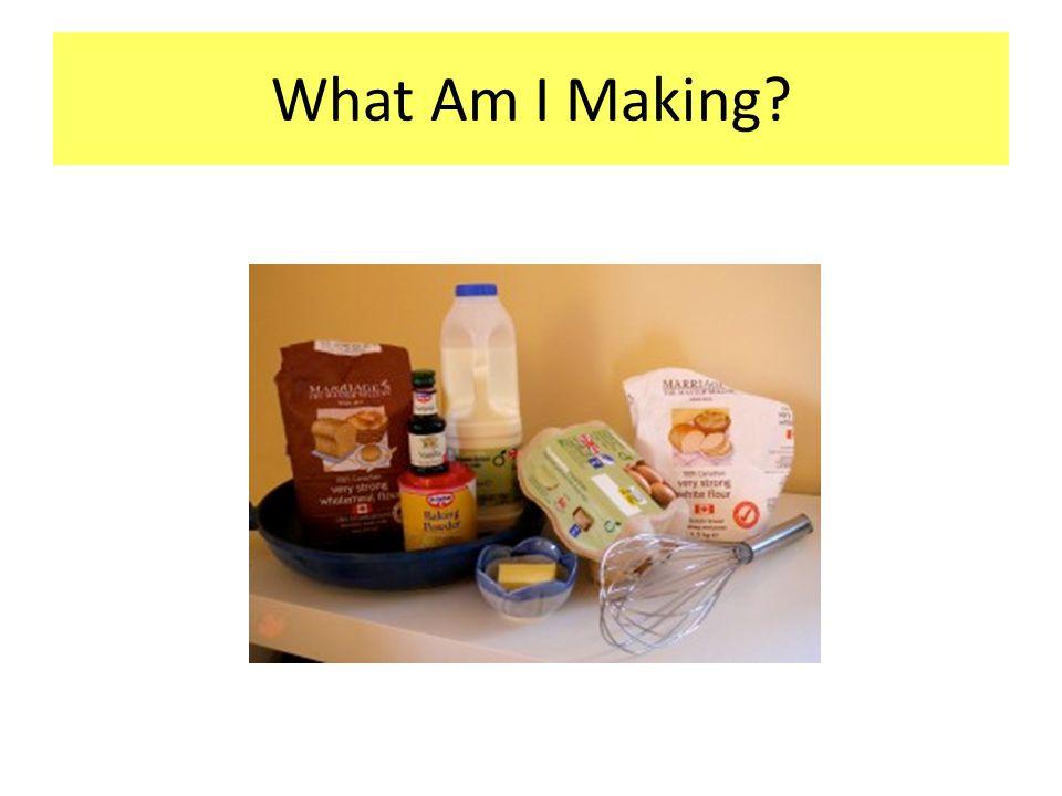 What Am I Making?