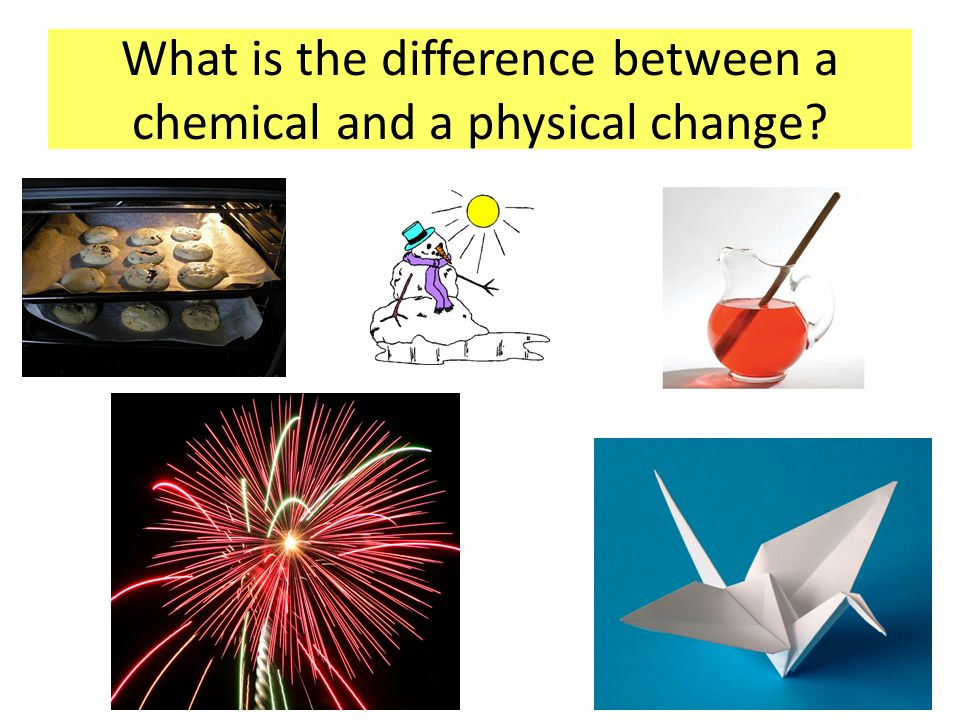 What is the difference between a chemical and a physical change?