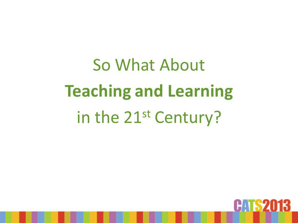 Academy e-Learning 21 st Century Learner & iPads Learning Theories & Instruct.