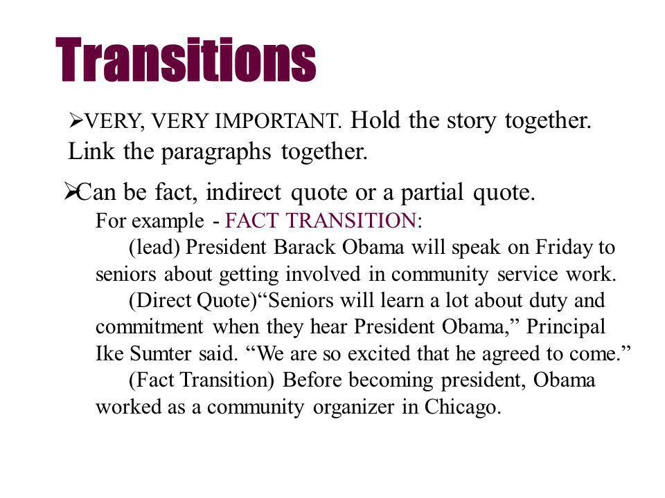 Transitions VERY, VERY IMPORTANT. Hold the story together.
